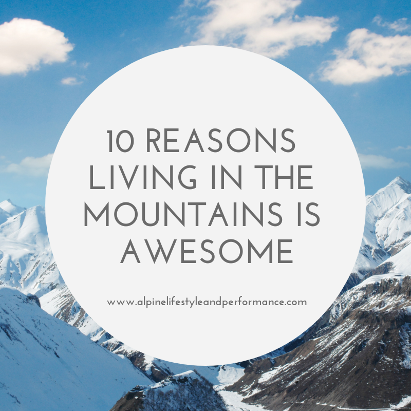 Great reasons to live in the alps